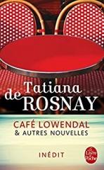 tatiana de rosnay,nouvelles,café lowendal